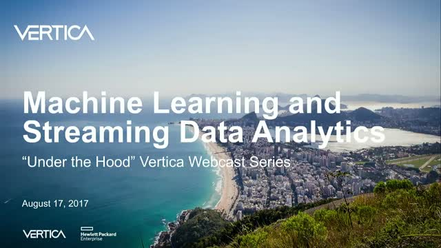 Under the Hood of Vertica: Machine Learning and Streaming Data Analytics