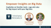 Empower Insights on Big Data with Familiar Tools + Age-Old Rules