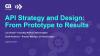 API Strategy and Design: From Prototyping to Results