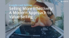 Selling More Effectively: A Modern Approach to Value Selling
