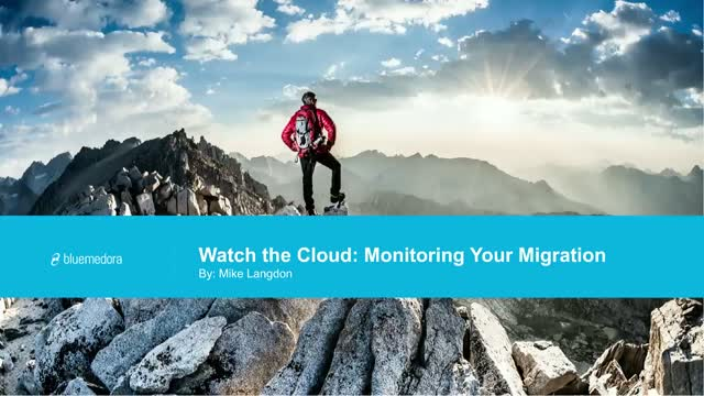 Watch the Cloud: Monitoring Your Migration