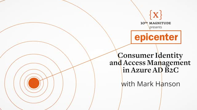 Optimize Consumer Identity and Access Management in Azure AD B2C