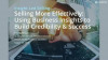 Selling more effectively using Business Insights - build credibility/success