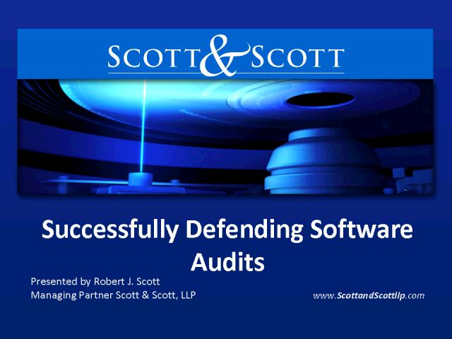 Successfully Defending Software Audits (CLE Credit Pending)