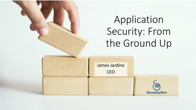 Application Security: From the Ground Up