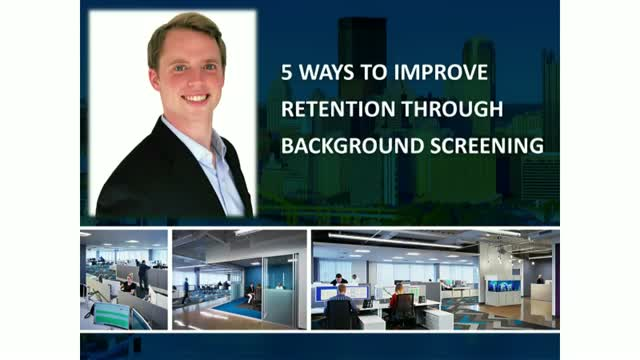 5 Ways To Improve Retention Through Background Screening