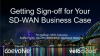 Getting Sign-off for Your SD-WAN Business Case