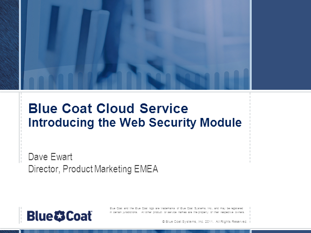 Blue Coat Cloud Service – Web Security Module