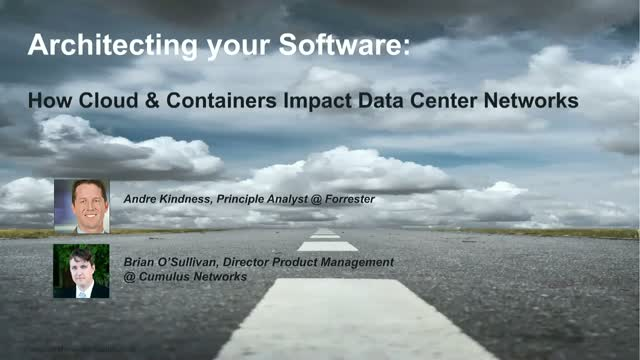 Architecting your Software: How Cloud & Containers Impact Data Center Networks