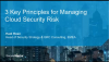 Three Key Principles for Managing Cloud Security Risk