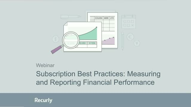 Subscription Best Practices: Measuring and Reporting Financial Performance