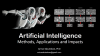 Artificial Intelligence: Methods, Applications and Impacts