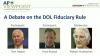 A Debate on the DOL Fiduciary Rule
