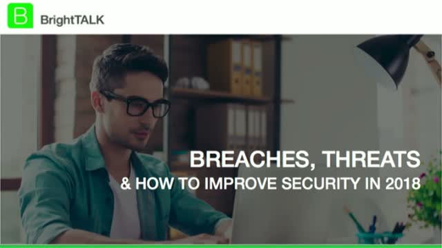 Breaches, Threats and How to Improve Security in 2018