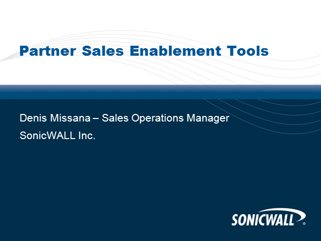 SonicWALL Partner Sales Enablement Tools