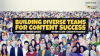 Building Diverse Teams for Content Success