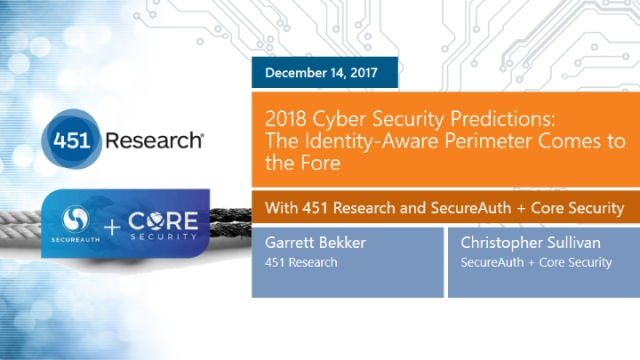 2018 Cyber Security Predictions: The Identity-Aware Perimeter Comes to the Fore