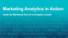 Marketing Analytics in Action: Inside the Marketing Team of an Analytics Leader