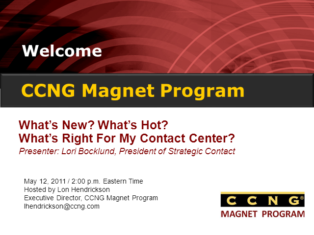 What's New? What's Hot? What's Right for my Contact Center?