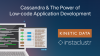 Apache Cassandra and the Power of Low-code Application Development