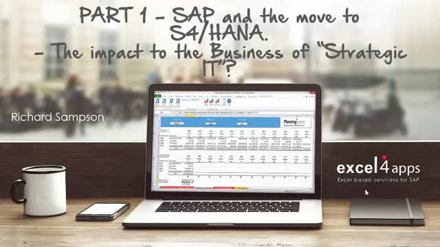 "Part 1: The Move to S/4Hana and the Impact to the Business of ""Strategic IT"""