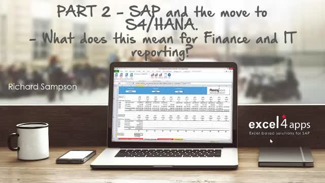 Part 2: What Does the Move to S4/Hana Mean for Business Functions & Reporting?