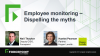 Employee monitoring – Dispelling the myths