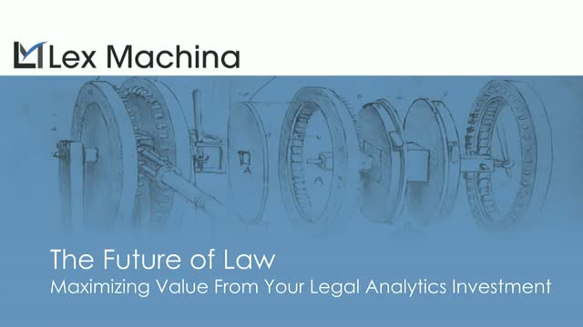 Maximizing Value from your Legal Analytics Investment