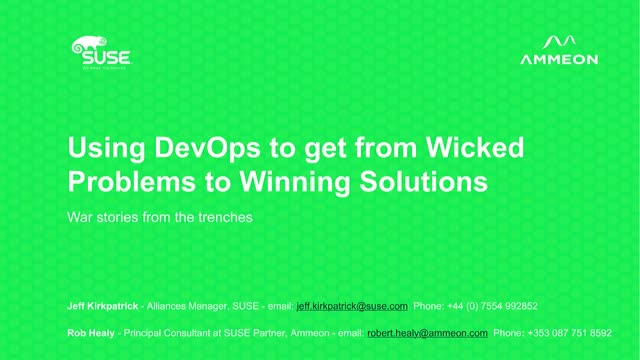 Using DevOps to get from Problems to Solutions - Including War stories