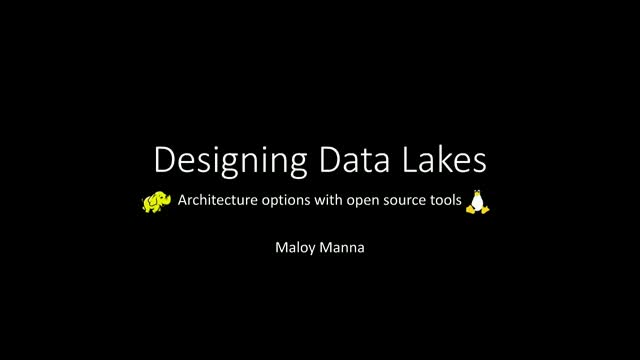 Designing Data Lakes: Architecture Options with Open Source Tools