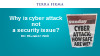 Why is cyber-attack not a security issue?