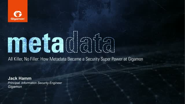 All Killer, No Filler: How Metadata Became a Security Super Power at Gigamon