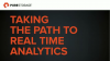 Taking the Path to Real Time Analytics