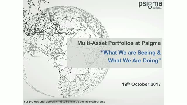"Multi-Asset Portfolios at Psigma ""What We are Seeing and What We Are Doing"