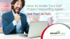 How to Simplify Your SAP Project Reporting… (and Your Life Too!)