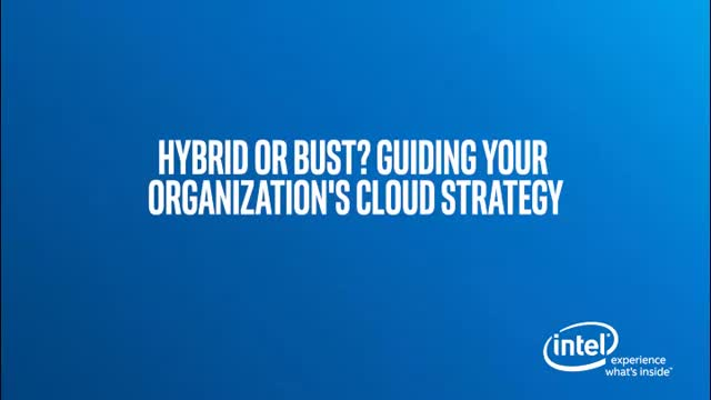 Hybrid or bust? Guiding your organization's cloud strategy