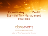 Prioritising For Profit - Essential Time Management Strategies
