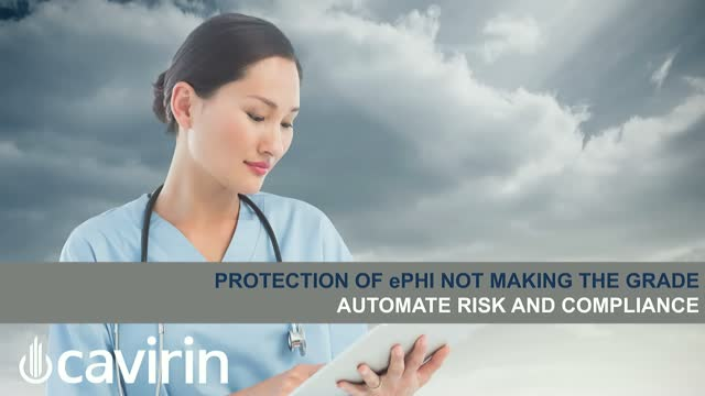 Protection of HIPAA Data Not Making the Grade?   Automate Risk and Compliance