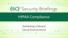 Security Briefings Part 3: Compliance Checkup - HIPAA & the Cloud