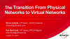 Making the Transition From Physical to Virtual Networks - Challenges & Solutions