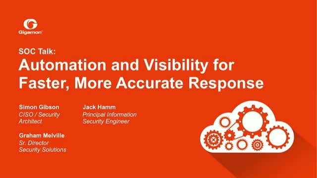 SOC Talk: Automation and Visibility for Faster, More Accurate Response
