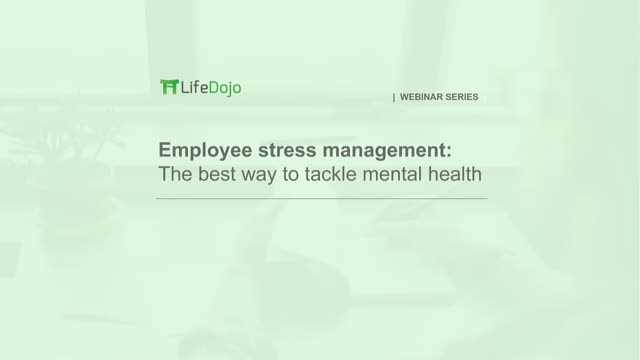 Employee Stress Management: The Best Way to Tackle Mental Health