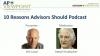10 Reasons Advisors Should Podcast