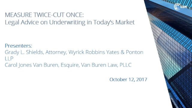 Measure Twice-Cut Once: Legal Advice on Underwriting in Today's Market