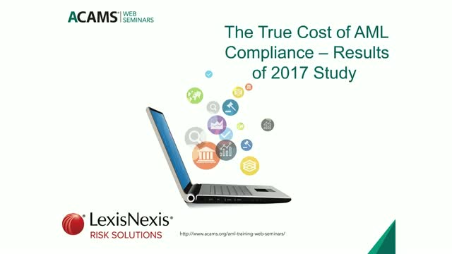 True Cost of AML Compliance – Results of 2017 Study