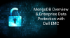 MongoDB Overview & Enterprise Data Protection with Dell EMC