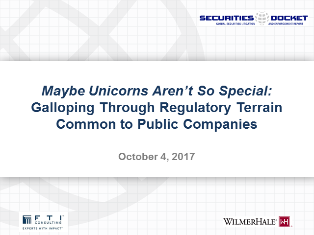 Maybe Unicorns Aren't So Special: Regulatory Terrain Common to Public Companies
