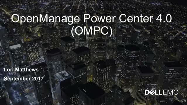 Join Intel and Dell EMC to learn about Dell OpenManage Power Center