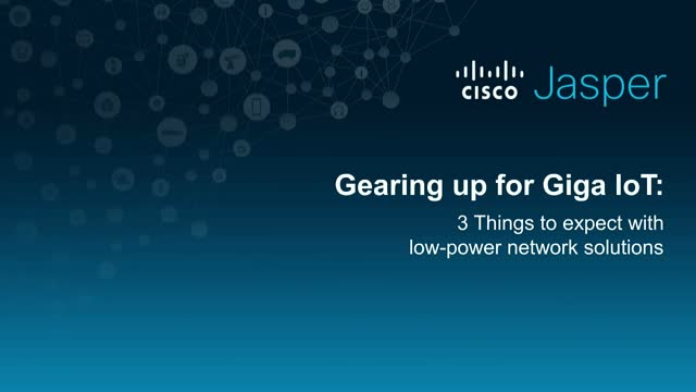 Giga IoT: What You Need to Know About Low Power Wide Area Network Solutions