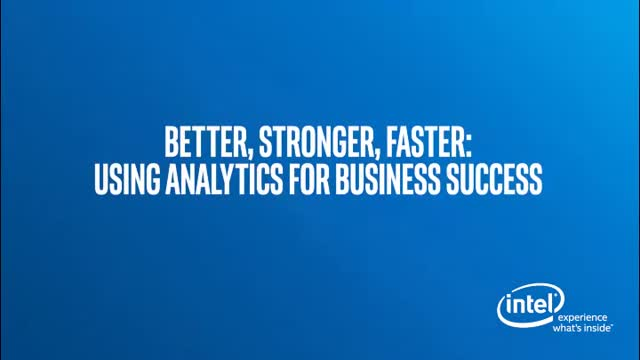 Better, Stronger, Faster: Using Analytics for Business Success